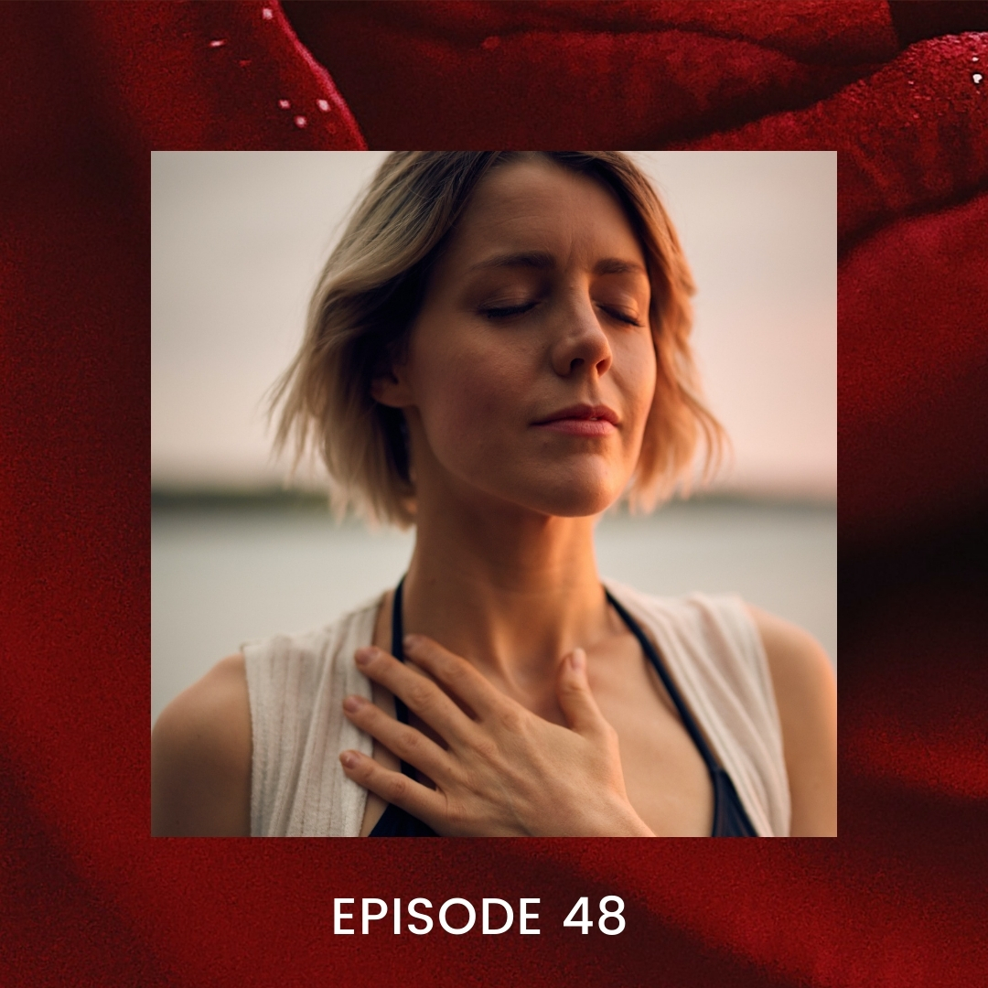 Ep 48: How to Feel Intense Emotions and Stay Open as Love